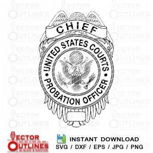 US Court Probation Chief Officer Badge Vector svg, dxf, cricut, laser, cnc, router file, wood engraving file