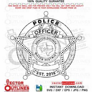 Water District Denton County Police Officer Badge Vector Svg Cnc Cut File, Dxf Vinyl cut, Laser Cut File, Laser Engraving Blank Without Badge Number, Cricut Svg